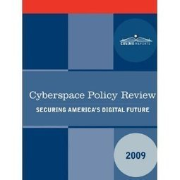 Amazon.com: Cyberspace Policy Review: Securing America's Digital Future (9781616402228): U.S. National Security Council: Books | sociology of the Web | Scoop.it