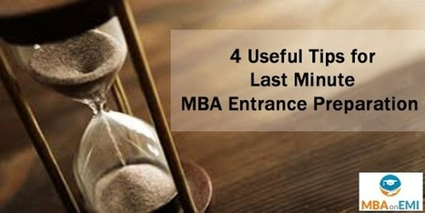 4 Useful Tips for Last Minute MBA Entrance Preparation | MBA in India | Scoop.it