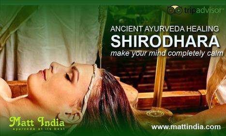 Shirodhara Ayurvedic Treatment | Ayurveda Hospital in Kerala | Scoop.it