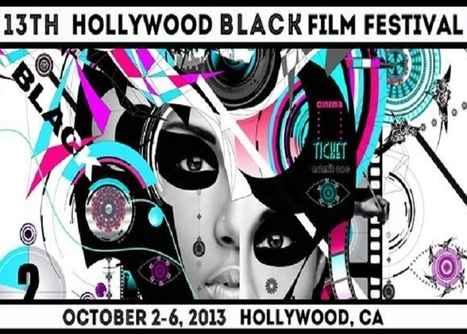 Hollywood Black Film Festival Announces Official 2013 Lineup - Indie Wire (blog) | African Americans in Film | Scoop.it