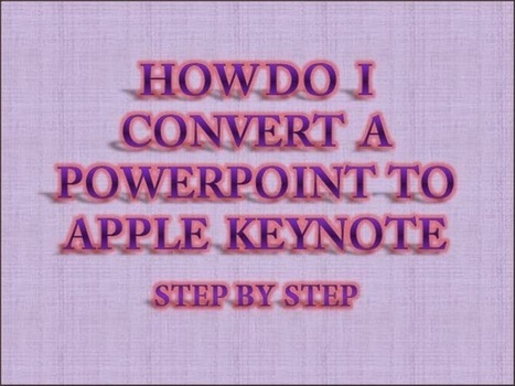 How Do I Convert a PowerPoint Presentation to Apple Keynote - Step by Step | Free PowerPoint Presentations Templates Background to Download | Scoop.it
