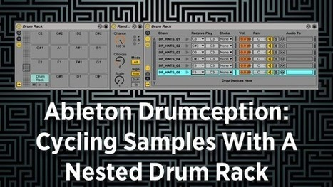 Ableton Drumception: Cycling Samples With A Nested Drum Rack | DJing | Scoop.it