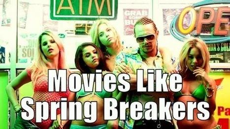 Movies Like Spring Breakers: Teensploitations | Hot Movie Recommendations | Scoop.it
