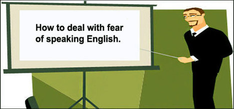 The fear of speaking English. - English for Pleasure | Teaching English In a Multilingual Classroom | Scoop.it