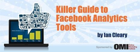 Killer Guide to Facebook Analytics Tools | WebMarketing | Scoop.it