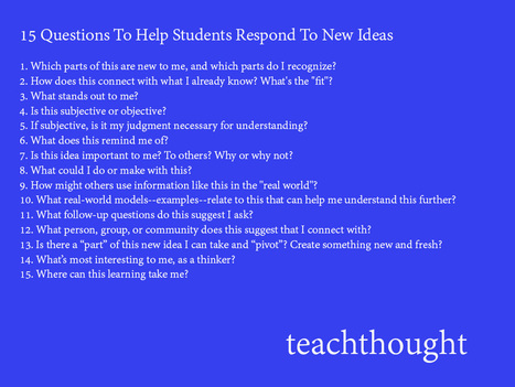 15 Questions To Help Students Respond To New Ideas | Newington Professional Reading | Scoop.it