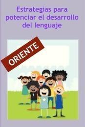 """""""Estrategias para potenciar el desarrollo del lenguaje"""".   Educacion, ecologia y TIC   Scoop.it"""