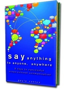 Cross-cultural communication book: Say anything to anyone anywhere | cultural awareness | Scoop.it
