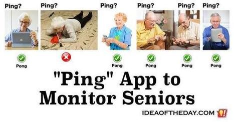 Ping App - Checks in Periodically To Monitor Senior Citizens - Idea of the Day | PrintableCoupons | Scoop.it