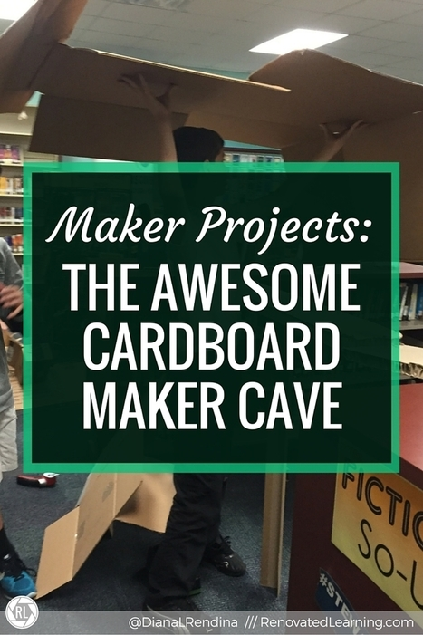 Maker Projects: The Awesome Cardboard Maker Cave | iPads, MakerEd and More  in Education | Scoop.it