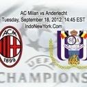 MILAN VS ANDERLECHT LIVE STREAMING 18-09-2012 | Series-vostfr | Scoop.it