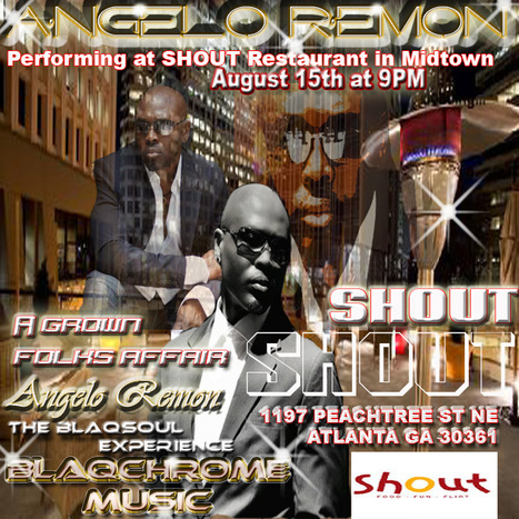 Angelo Remon peforming at Shout August 15 at 9PM.  Come be part of the BlaqSoulExperience #NowThatsGoodMusic | GetAtMe | Scoop.it