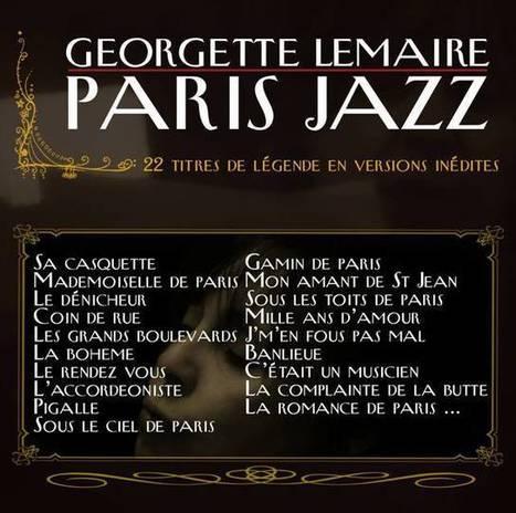 Musique: Georgette Lemaire, nouvel album Paris Jazz // la vidéo du duo avec Sanseverino ! (bio+news) - Cotentin webradio actu buzz jeux video musique electro  webradio en live !   cotentin webradio webradio: Hits,clips and News Music   Scoop.it