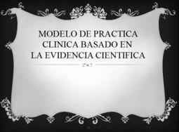 Modelo de práctica clínica basado en evidencia científica: caso práctico » Enfermeria Basada en la Evidencia (EBE) | Enfermería basada en la evidencia | Scoop.it