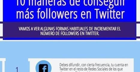 10 consejos para ganar más followers en Twitter... | Redes sociales, educación y reputación social | Scoop.it