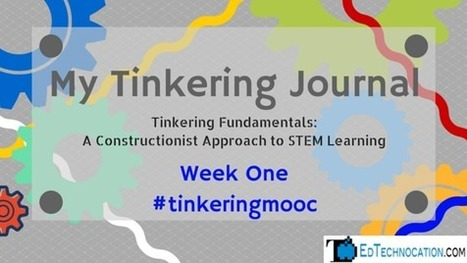 EdTechnocation: My Tinkering Journal: Week One | Edtech PK-12 | Scoop.it