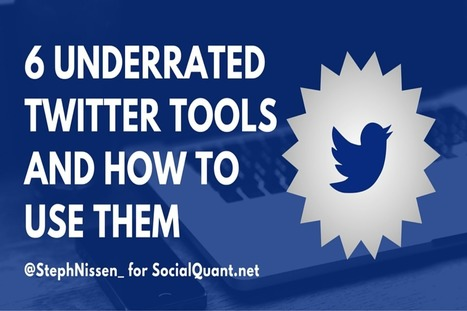 6 Underrated Free Twitter Tools and How to Use Them - Social Quant - Twitter Growth Done Right | Organizational Development & Leadership | Scoop.it