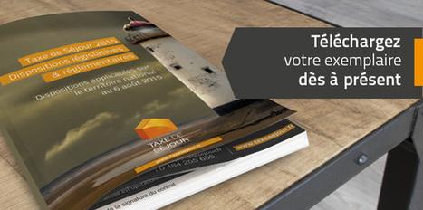 Nouveau fascicule sur les dispositions législatives & réglementaires de la taxe de séjour 2015 | L'actualité de la Taxe de Séjour | Scoop.it