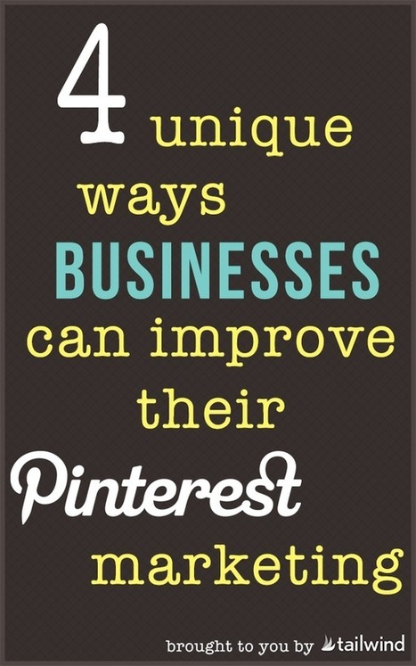 4 Unique Ways To Improve Your Pinterest Marketing - Tailwind Blog: Pinterest Analytics and Marketing Tips, Pinterest News - Tailwindapp.com | Effective Social Media | Scoop.it