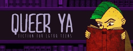 QueerYA | reviews of fiction of interest to LGBTQ teens | Young Adult Books - Selection | Scoop.it
