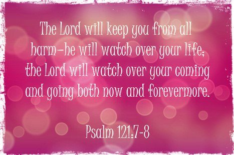 Life Notes: The Lord will watch over your life & will keep you from harm   Life Notes   Scoop.it