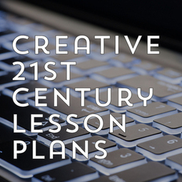 Creative 21st Century Lesson Plans | Each One Teach One, Each One Reach One | Scoop.it