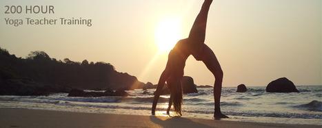 200 Hour Yoga Teacher Training in Goa INDIA | Yoga | Scoop.it