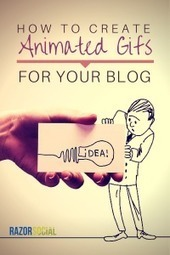 How to Create Animated GIFs For Your Blog | Serious Play | Scoop.it