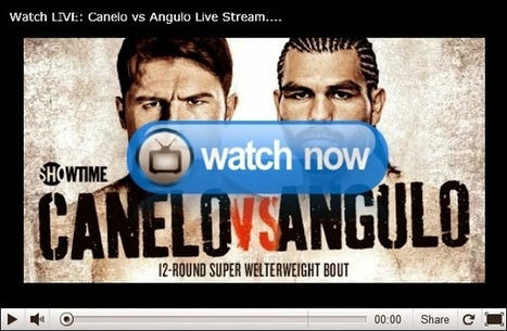 Watch Canelo vs Angulo Live Stream | Stronger | Scoop.it