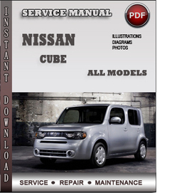 Nissan Cube Service Repair Manual Download | Info Service Manuals | Nissan Repair Service Manuals | Scoop.it