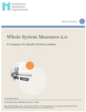 Whole System Measures 2.0: A Compass for Health System Leaders | Counties Manukau Health Library | Scoop.it
