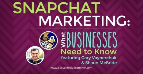 Snapchat Marketing: What Businesses Need to Know | Public Relations & Social Media Insight | Scoop.it