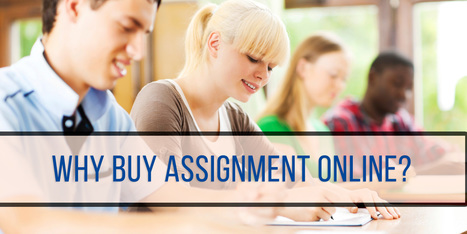 Ways to Buy Custom Assignment Online at Affordable Prices | Perfect Dissertation | Scoop.it