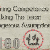 Presuming Competence and Using the Least Dangerous Assumption | Communication Opportunities | Scoop.it