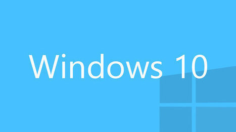 Experience New Windows 10 with its new features | Mobile App Development - Iphone, Android, Windows & Hybrid Mobile Apps | Scoop.it