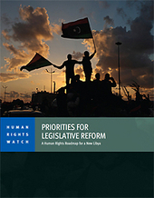 Priorities for Legislative Reform: A Human Rights Roadmap for a New Libya | NGOs in Human Rights, Peace and Development | Scoop.it