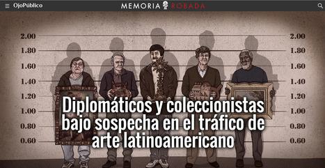Diplomáticos y coleccionistas bajo SOSPECHA en el tráfico de arte latinoamericano | MAZAMORRA en morada | Scoop.it