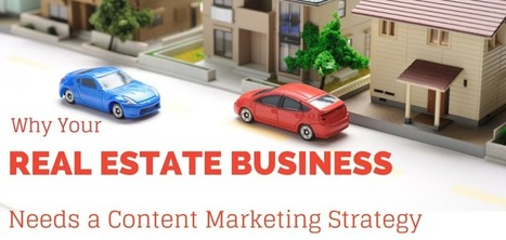 Why Real Estate Needs a Content Marketing Strategy | Matters of Content | Scoop.it