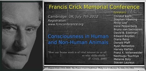Francis Crick Memorial Conference 2012: Consciousness in Humans and Animals | Science-Videos | Scoop.it