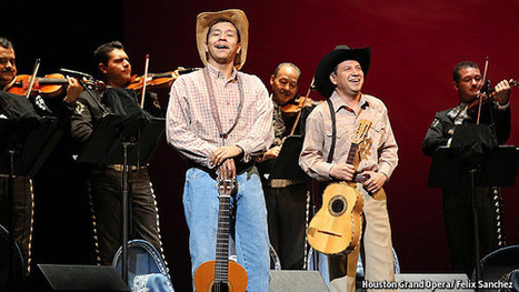 Opera in Texas: Houston, we have mariachi | The Economist | MUSC 360 | Scoop.it