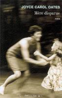 Encres Vagabondes : Joyce Carol OATES, Mère disparue | J'écris mon premier roman | Scoop.it