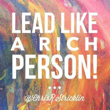 Metaphor for Dynamic Leadership - Lead Like a Rich Person! | Leadership | Scoop.it