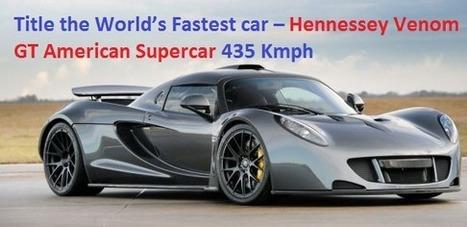 Title the World's Fastest car - Hennessey Venom GT American Supercar 435 Kmph - Newz Duniya | Newz Duniya | 24*7 online news | Scoop.it
