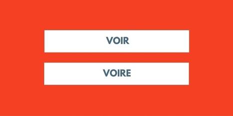 Voir ou voire ? - orthographe | La langue française | Remue-méninges FLE | Scoop.it