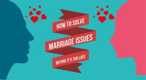 How to Solve Marriage Issues Before it's Too Late [INFOGRAPHIC] | Infographics by Infographic Plaza | Scoop.it
