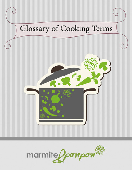 Enrich your culinary lexicon - A glossary from A to Z | Interpreting, translation, marketing, ergonomics. | Scoop.it