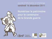 BnF - Numériser le patrimoine pour le centenaire de la Grande guerre | BiblioLivre | Scoop.it