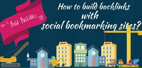 How to build backlinks with social bookmarking sites? — Tricks2Blogging - Smart Ways To Blogging | Content Creation, Curation, Management | Scoop.it