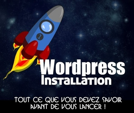 Débutants - Installer Wordpress: tout ce qu'il faut savoir | Wordpress | Scoop.it
