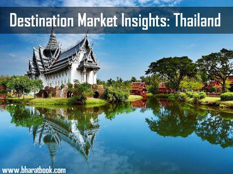 Destination Market Insights: Thailand - Bharat Book Bureau | Pharmaceuticals - Healthcare and Travel-tourism | Scoop.it